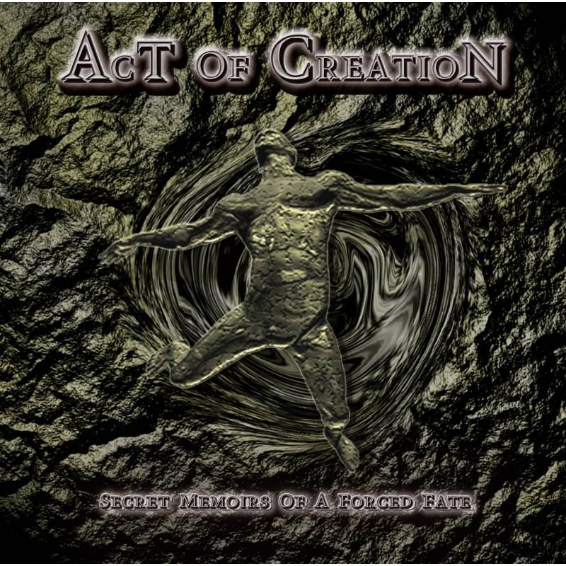 Act of Creation - Secret Memoirs Of A Forced Fate (Digipak)